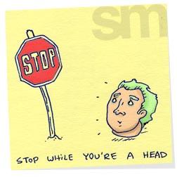 Stopwhileyoureahead