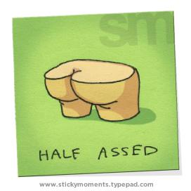 Butts-halfassed